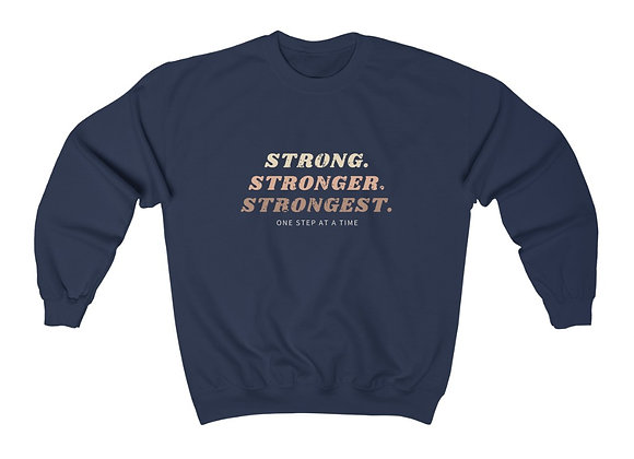 Strong.Stronger.Strongest Crewneck Sweatshirt