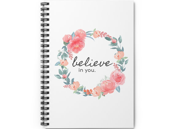 Believe in You Spiral Notebook - Ruled Line
