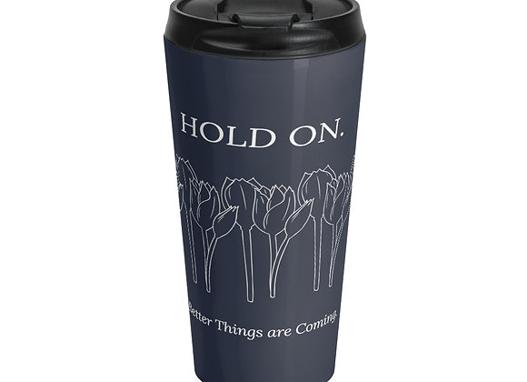 Hold On Stainless Steel Travel Mug