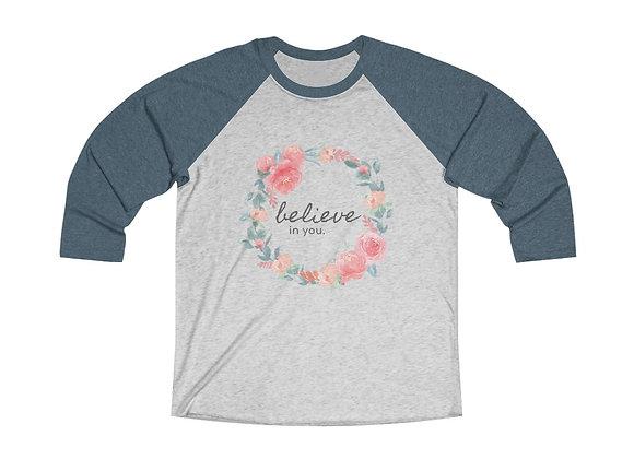Believe in You Floral 3/4 Raglan Tee