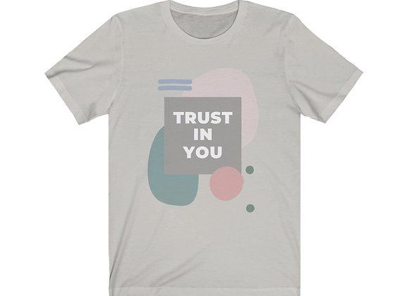 Trust in you Unisex tee