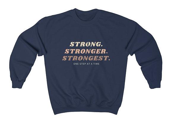 Strong.Stronger.Strongest Crewneck Sweatshirt