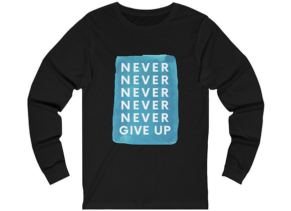 Never Give Up Long Sleeve Tee