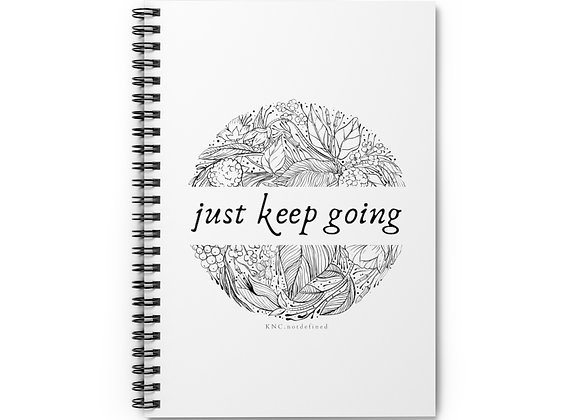 Just Keep Going Spiral Notebook - Ruled Line