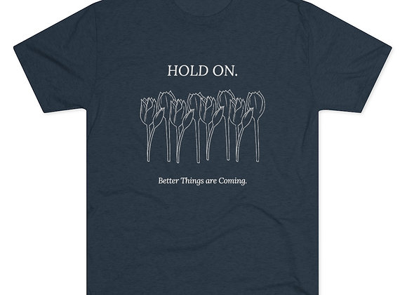 Hold On Tri-Blend Crew Tee