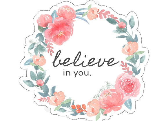 Believe in You Floral Sticker