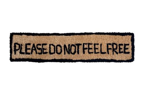 Please Do Not Feel Free, 2020