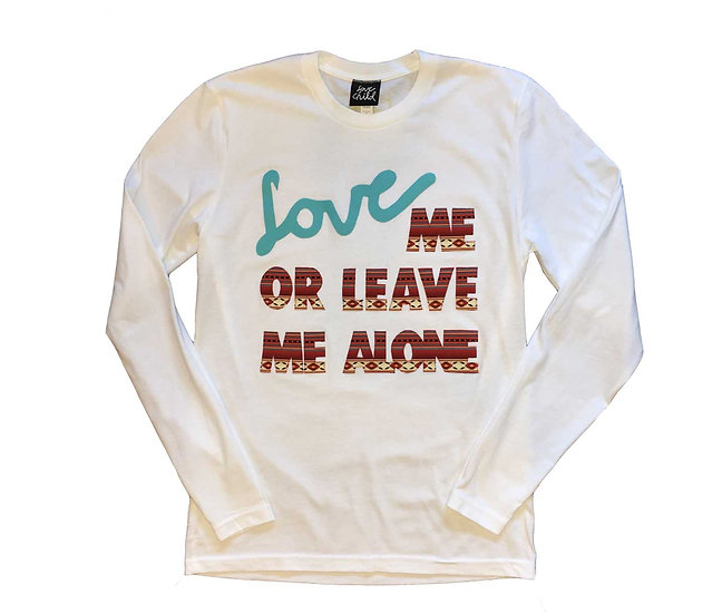 Love Me Or Leave Me White LS