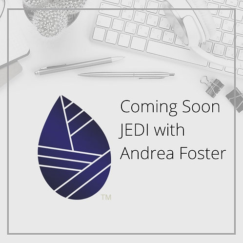 Coming Soon JEDI with Andrea Foster