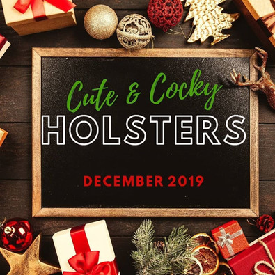 Cute & Cocky December Holster Sale