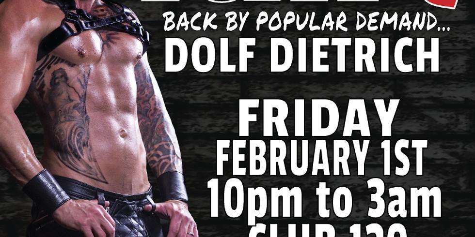 Back by popular demand, DOLF DIETRICH