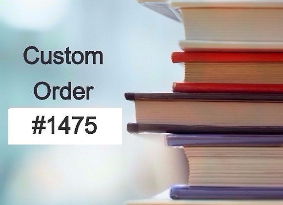 Custom Order #1475