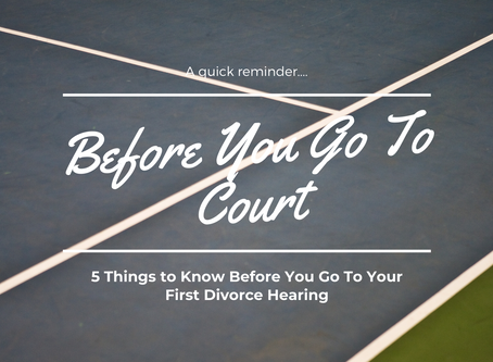 5 Things to Do Before the First Divorce Hearing