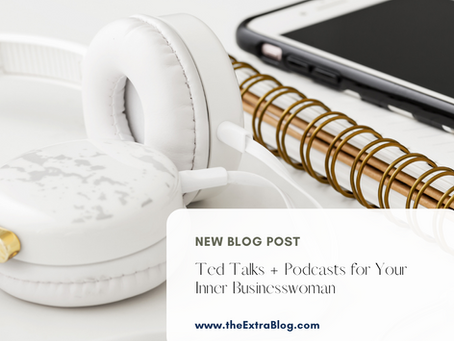 TedTalks + Podcasts That Will Inspire Your Inner Businesswoman