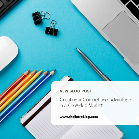 Creating a Competitive Advantage in a Crowded Market