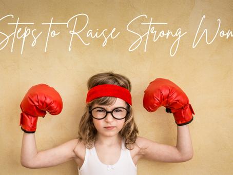 5 Ways to Raise Strong Women
