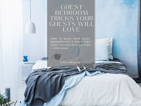 Guest Bedroom Tricks Your Guests Will Love!