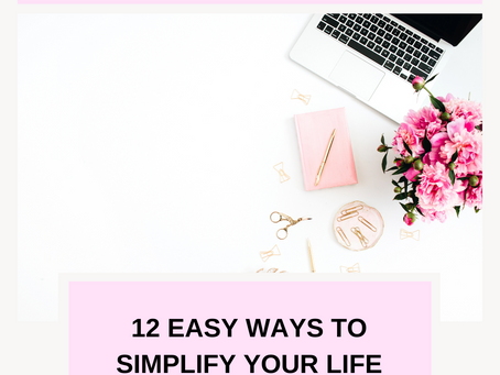 12 Tips to Simplify Your Life