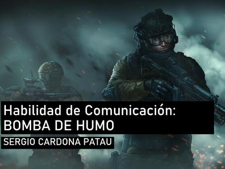 Habilidades de comunicación: Banco de Niebla o Bomba de Humo