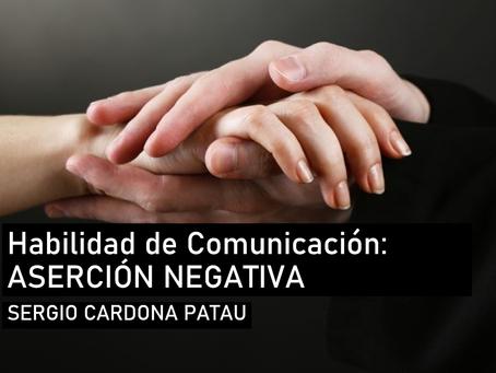 Habilidades de Comunicación: Aserción negativa