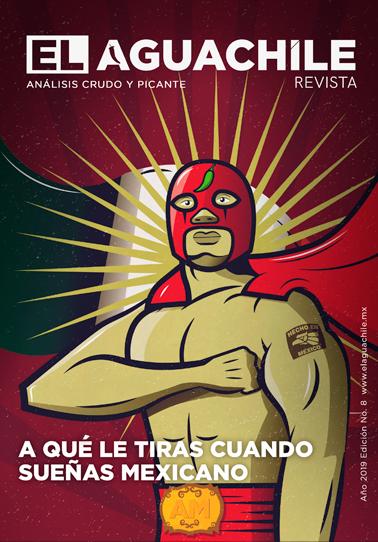 El Aguachile Nº 8 | A qué le tiras cuando sueñas mexicano