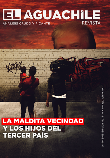 El Aguachile Nº 6 | La Maldita Vecindad y los hijos del tercer país