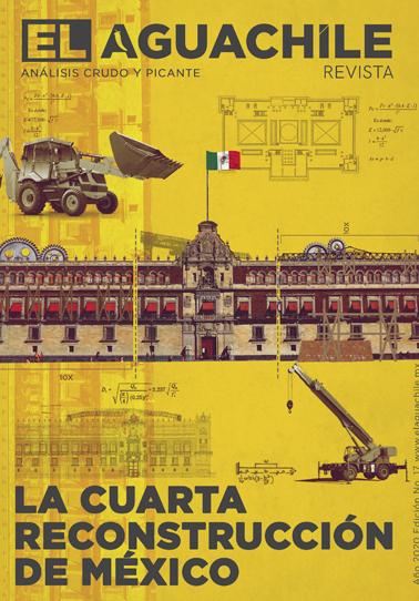 El Aguachile Nº 17 | La cuarta reconstrucción de México