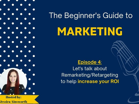 Podcast: How Remarketing Can Take Your Marketing Efforts Even Further