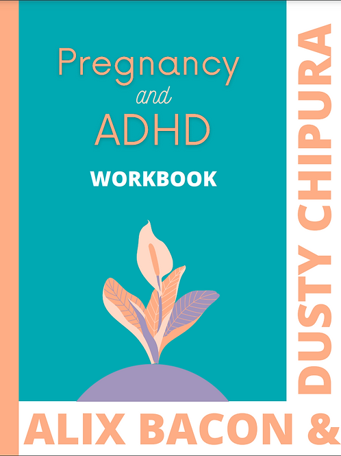 ADHD AND PREGNANCY WORKBOOK