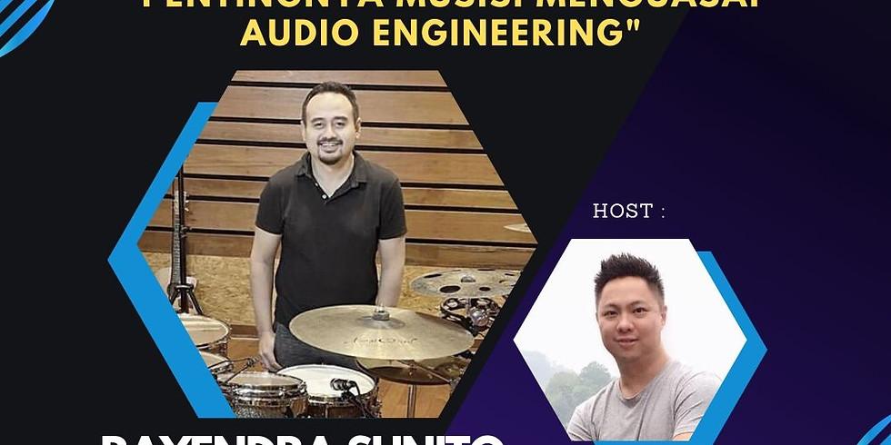 "AudioTalk ""PENTINGNYA MUSISI MENGUASAI AUDIO ENGINEERING"" with RAYENDRA SUNITO"
