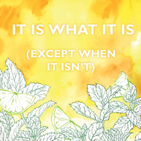 It is what it is ... except when it isn't