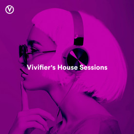 Vivifier's House Sessions Playlist.jpg