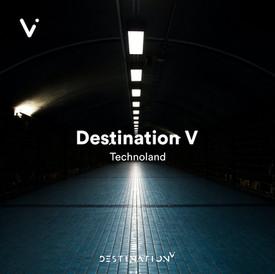 Destination V - Technoland Playlist.jpg