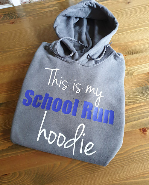 This is my School Run Hoodie