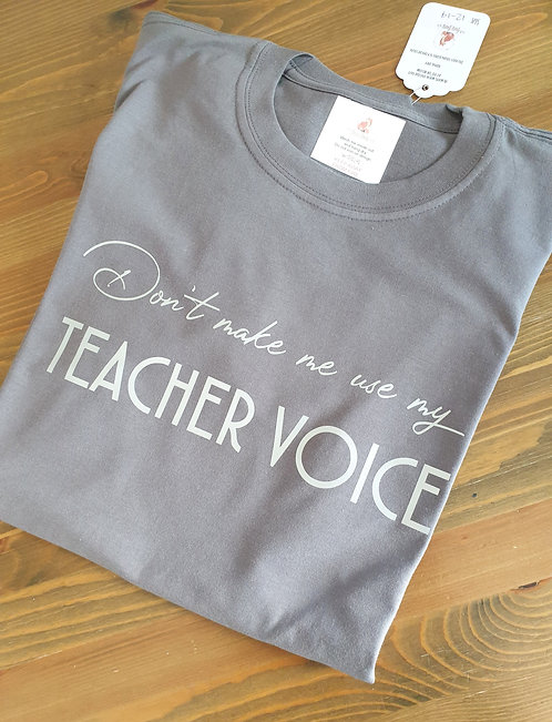Teacher Voice T-Shirt