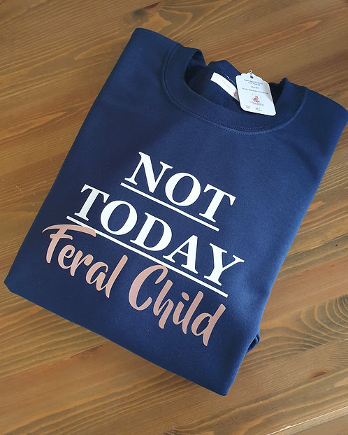 Not Today Feral Child Jumper