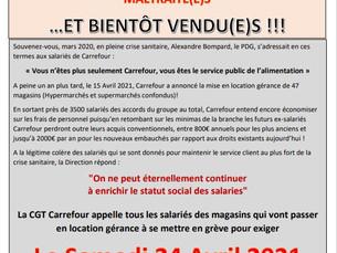 La Cgt appelle tous les salariés qui passent en location gérance à se mettre en grève.