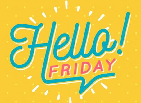 It's Friday! Phew!