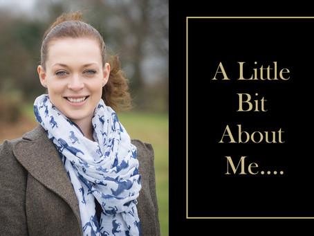 A Little Bit About Me...