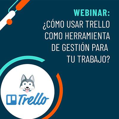 Webinar: ¿Cómo usar Trello como herramienta de gestión para tu trabajo 🗂️📆🔍?