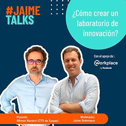 #JaimeTalks: ¿Cómo crear un laboratorio de innovación?