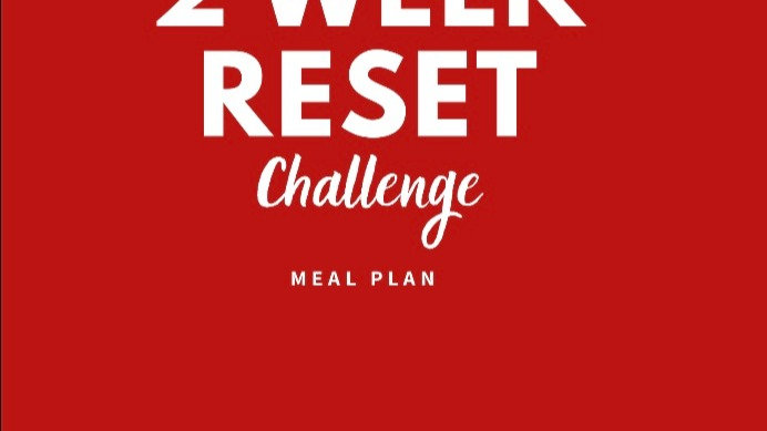 2 Week Reset Challenge (Meal Plan)