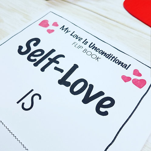 SELF-LOVE FLIP BOOK:  Learn to Love Yourself Unconditionally - Ages 6-12