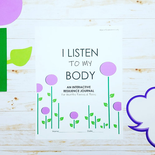 I LISTEN TO MY BODY: An Interactive Journal for Healthy Resilient Kids- Ages 9+