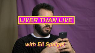 Liver Than Live Ep. 3