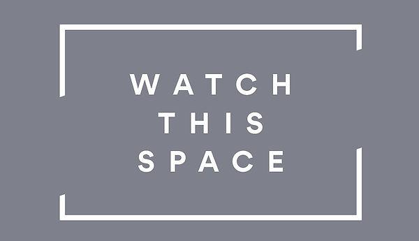 Watch-this-space-3_edited.jpg