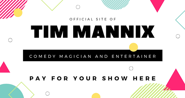 Tim Mannix - Pay for Show HERE.png