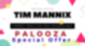 Tim Mannix - Palooza Special Offer.png