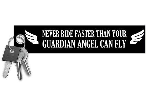Never Ride Faster Than Your Guardian Angel Key Tag