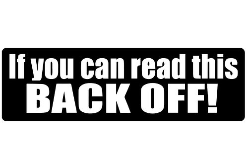 If You Can Read This Back Off! Sticker